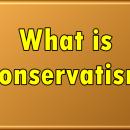 محافظه گرایی (Conservatism) چیست؟ (قسمت 2)