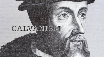 ژان کالون کیست؟ آموزه های کالونیسم چیست؟
